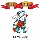 echange, troc Rose tattoo - 25 to life