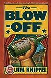The Blow-off: A Novel