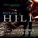 The Shadows in the Street (       UNABRIDGED) by Susan Hill Narrated by Steven Pacey