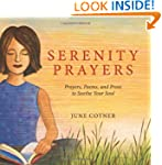 Serenity Prayers: Prayers, Poems, and...