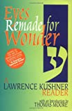 Image of Eyes Remade for Wonder: A Lawrence Kushner Reader