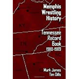 Memphis Wrestling History: Tennessee Record Book 1980-1989