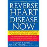 Reverse Heart Disease Now: Stop Deadly Cardiovascular Plaque Before It's Too Late ~ James Roberts