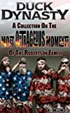 Duck Dynasty - A Collection On The Most Outrageous Moments Of The Robertson Family