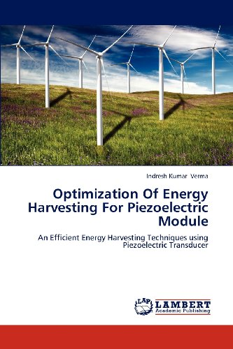 Optimization Of Energy Harvesting For Piezoelectric Module: An Efficient Energy Harvesting Techniques Using Piezoelectric Transducer