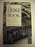 img - for The Hedge Book: How to Select, Plant, and Grow a Living Fence book / textbook / text book
