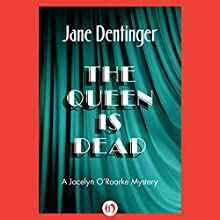 The Queen Is Dead (       UNABRIDGED) by Jane Dentinger Narrated by Jane Dentinger