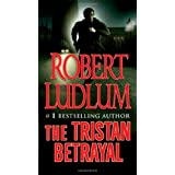 The Tristan Betrayal ~ Robert Ludlum