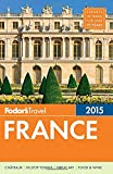 Fodors France 2015 (Full-color Travel Guide)