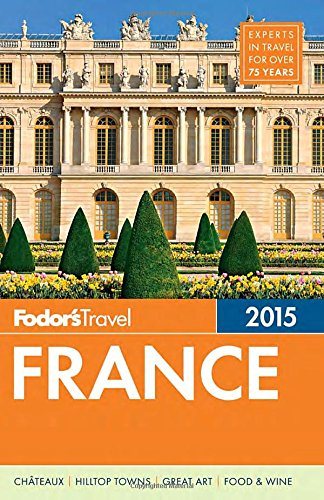 Fodor'S France 2015 (Full-Color Travel Guide)