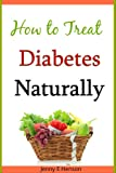 How to Treat Diabetes Naturally