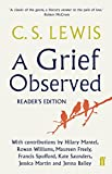 A Grief Observed Readers' Edition: With contributions from Hilary Mantel, Jessica Martin, Jenna Bailey, Rowan Williams, Kate Saunders, Francis Spufford and Maureen Freely (English Edition)