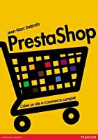 PrestaShop: Créez un site de e-commerce complet