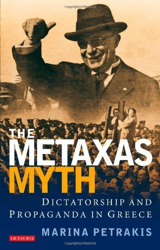 the-metaxas-myth-dictatorship-and-propaganda-in-greece-international-library-of-war-studies-by-marin
