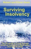Surviving Insolvency: The UK Guide to Living Through Personal Insolvency, Bankruptcy and Loss of Credit