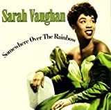 Somewhere Over the Rainbow Sarah Vaughan