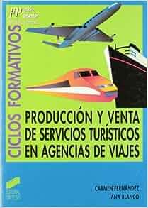 Produccion y Venta de Servicios Turisticos (Spanish Edition): Ana