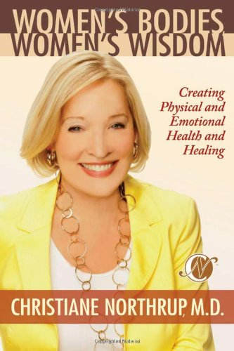 Women's Bodies, Women's Wisdom: Creating Physical and...