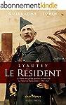 Lyautey, le R�sident: La France au Ma...