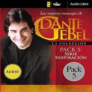 Serie Inspiración: Los mejores mensajes de Dante Gebel [Inspiration Series: The Best Messages of Dante Gebel] | [Dante Gebel]