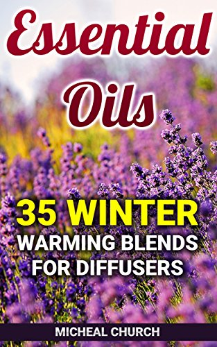 essential-oils-35-winter-warming-blends-for-diffusers-aromatherapy-english-edition