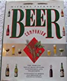 Michael Jacksons Beer Companion: The Worlds Great Beer Styles, Gastronomy, and Traditions