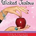 Wicked Jealous: A Love Story (       UNABRIDGED) by Robin Palmer Narrated by Casey Holloway