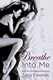 By Sara Fawkes Breathe into Me
