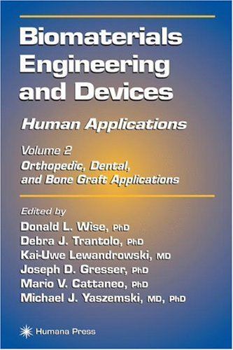 Biomaterials Engineering and Devices: Human Applications, Volume 2: Orthopedic, Dental, and Bone Graft Applications