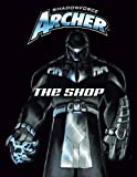 img - for Shadowforce Archer: The Shop book / textbook / text book