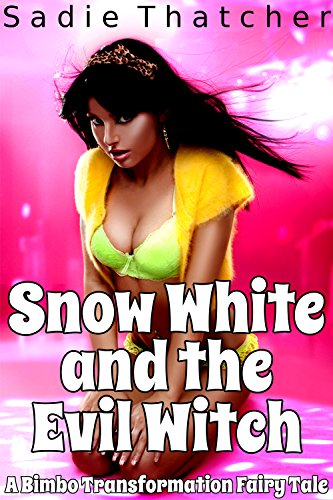 snow-white-and-the-evil-witch-a-bimbo-transformation-fairy-tale-english-edition