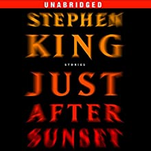 Just After Sunset: Stories (       UNABRIDGED) by Stephen King