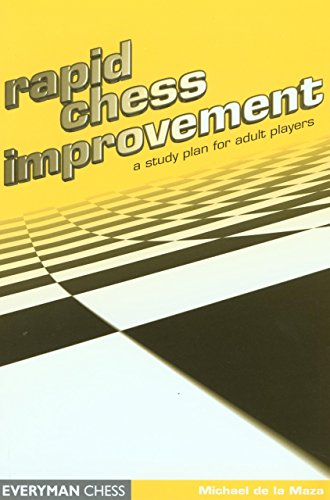 Rapid Chess Improvement: A Stuy Plan for Adult Players (Everyman Chess)