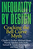Inequality by Design: Cracking the Bell Curve Myth