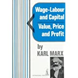 Wage-Labour and Capital and Value, Price, and Profitby Karl Marx