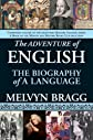 The Adventure of English: The Biography of a Language [Paperback]