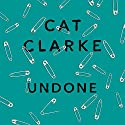 Undone Audiobook by Cat Clarke Narrated by To Be Announced
