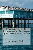 A Collection of Bit Programming Interview Questions solved in C++ (Volume 3) Front Cover