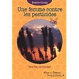 Une femme contre les pesticides : Une vie, un combat
