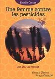 Une femme contre les pesticides : Une vie, un combat...