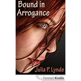 Bound in Arrogance (English Edition)