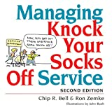 img - for Managing Knock Your Socks Off Service book / textbook / text book
