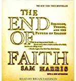 img - for [ THE END OF FAITH: RELIGION, TERROR, AND THE FUTURE OF REASON ] By Harris, Sam ( Author) 2013 [ Compact Disc ] book / textbook / text book