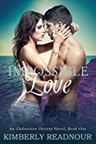 Impossible Love: An Unforeseen Destiny Novel Book One