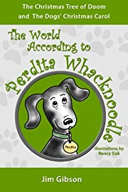The Christmas Tree of Doom: The World According to Perdita Whacknoodle: A Par Whack Adventure (Funny Dog Books for Kids)