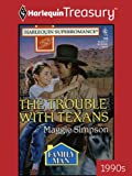 The Trouble with Texans (Harlequin Super Romance)