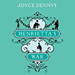 Henrietta's War: News from the Home Front 1939-1942 | Joyce Dennys