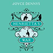 Henrietta's War: News from the Home Front 1939-1942 | [Joyce Dennys]