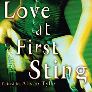 Love at First Sting: Sexy Tales of Erotic Restraint | [Allison Tyler (editor)]
