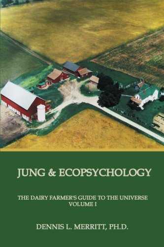 the-dairy-farmers-guide-to-the-universe-volume-1-jung-and-ecopsychology